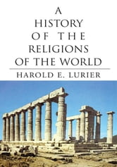 A History of the Religions of the World ebook by Harold E. Lurier