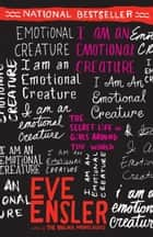I Am an Emotional Creature ebook by Eve Ensler