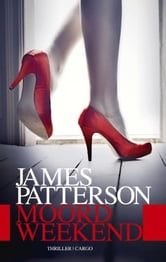Moordweekend ebook by James Patterson