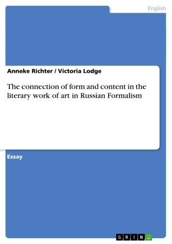 The connection of form and content in the literary work of art in Russian Formalism ebook by Anneke Richter,Victoria Lodge