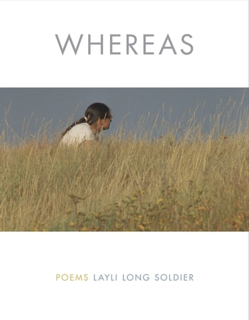WHEREAS - Poems ebook by Layli Long Soldier