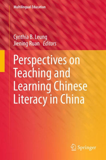Perspectives on Teaching and Learning Chinese Literacy in China ebook by