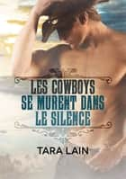 Les cowboys se murent dans le silence ebook by Tara Lain, Laura Brohan