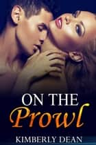 On The Prowl ebook by Kimberly Dean