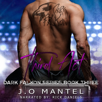 Third Act: Dark Falkon, Book 3 audiobook by J.O Mantel