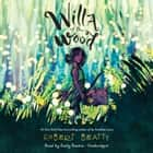 Willa of the Wood audiobook by Robert Beatty, Emily Rankin