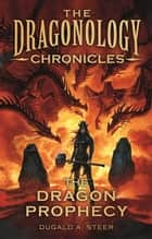 The Dragon's Prophecy ebook by Dugald Steer