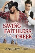 Saving Faithless Creek ebook by