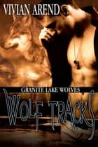 Wolf Tracks ebook by Vivian Arend