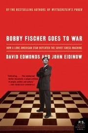 Bobby Fischer Goes to War - How the Soviets Lost the Most Extraordinary Chess Match of All Time ebook by Kobo.Web.Store.Products.Fields.ContributorFieldViewModel