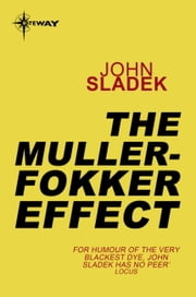 The Muller-Fokker Effect ebook by John Sladek