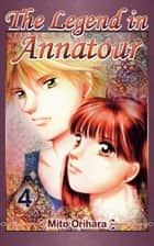 The Legend in Annatour 4 ebook by Mito Orihara