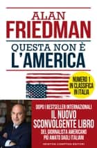 Questa non è l'America ebook by Alan Friedman