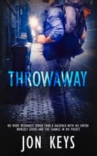 Throwaway ebook by Jon Keys