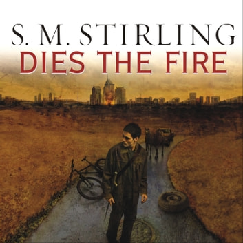 Dies the Fire audiobook by S. M. Stirling