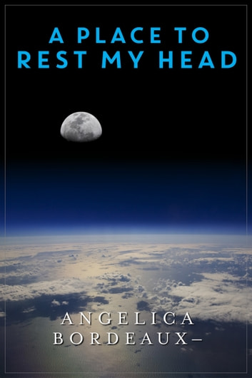 A Place to Rest My Head ebook by Angelica Bordeaux