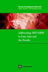 Addressing HIV/AIDS in East Asia and the Pacific ebook by Borowitz, Michael