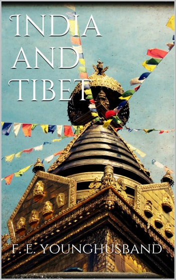 India and Tibet ebook by Sir Francis Edward Younghusband