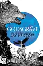 Godsgrave (The Nevernight Chronicle, Book 2) ebook by Jay Kristoff