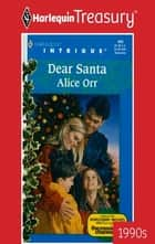 Dear Santa ebook by Alice Harron Orr