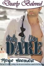 Only If You Dare ebook by Margo  Hoornstra