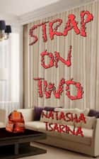 Strap On Two ebook by Natasha Tsarina