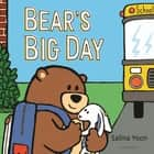 Bear's Big Day ebook by Ms. Salina Yoon