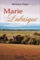 Marie Labasque ebook by Micheline Dalpé