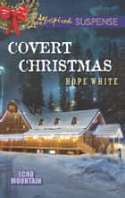 Covert Christmas ebook by Hope White