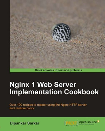 Nginx 1 Web Server Implementation Cookbook ebook by Dipankar Sarkar
