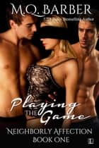 Playing the Game eBook by M. Q. Barber