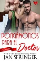 Pongámonos para el Doctor ebook by Jan Springer