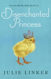 Disenchanted Princess ebook by Julie Linker
