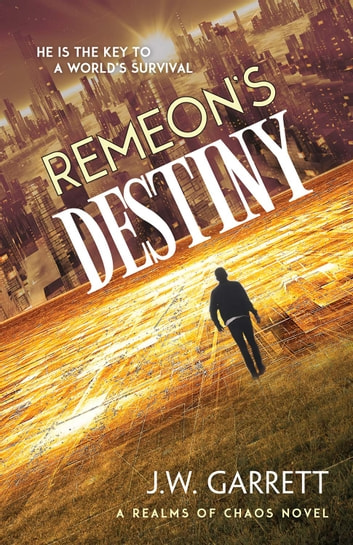 Remeon's Destiny ebook by J.W. Garrett