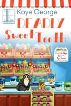 Deadly Sweet Tooth ebook by