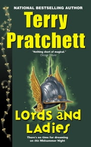 Lords and Ladies - A Novel of Discworld ebook by Terry Pratchett