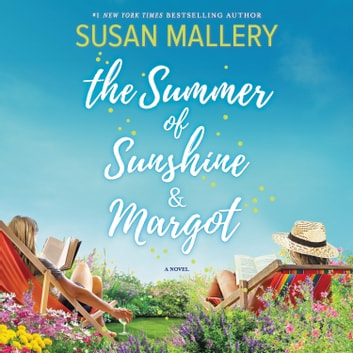 The Summer of Sunshine and Margot audiobook by Susan Mallery