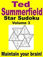 Star Sudoku Puzzles. Volume 3. ebook by Ted Summerfield