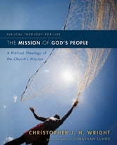 The Mission of God's People - A Biblical Theology of the Church's Mission ebook by Christopher J. H. Wright