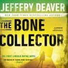 The Bone Collector - The First Lincoln Rhyme Novel 有聲書 by Jeffery Deaver