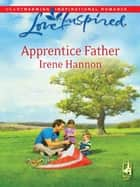 Apprentice Father ebook by Irene Hannon