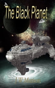 The Black Planet ebook by J W Murison