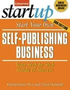 Start Your Own Self Publishing Business ebook by Entrepreneur Press,Cheryl Kimball