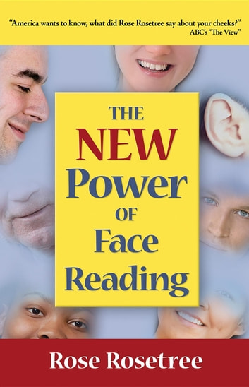 The NEW Power of Face Reading ebook by Rose Rosetree