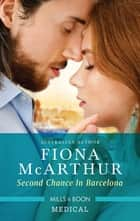 Second Chance in Barcelona ebook by Fiona McArthur
