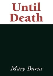 Until Death ebook by Mary Burns