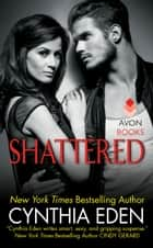 Shattered - LOST Series #3 ebook by Cynthia Eden