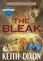 The Bleak - Sam Dyke Investigations, #4 ebook by Keith Dixon