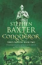 Conqueror ebook by Stephen Baxter