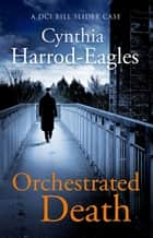 Orchestrated Death - A Bill Slider Mystery (1) ebook by